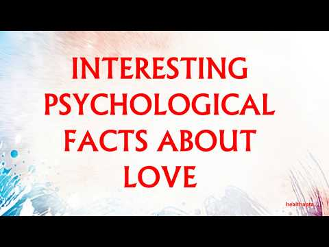INTERESTING PSYCHOLOGICAL FACTS ABOUT LOVE