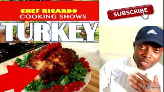 How To Cook Amazing Thanksgiving Roast Turkey | Recipes By Chef Ricardo