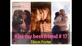 I tried to kiss my best friend today !!!😘😘😘 Tiktok 2020 Part 17 --- Tiktok Porter