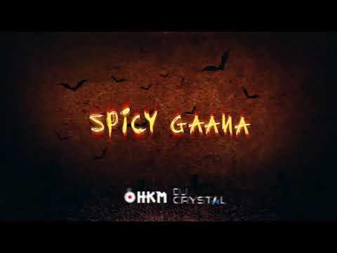 SPICY GAANA 2K17  [DJ HKM X DJ CRYSTAL]