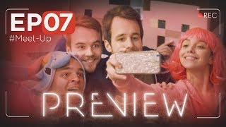PREVIEW EP07 - #MeetUp