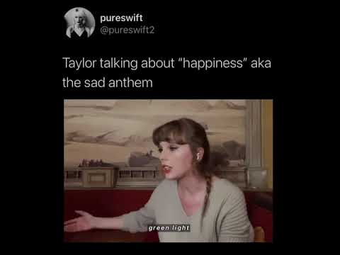 """Taylor swift talking about her song """"Happiness"""""""