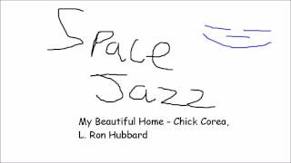 Space Jazz   Earth, My Beautiful Home   Chick Corea, L  Ron Hubbard