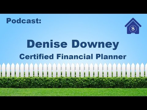 Budgeting, saving and down payments on a home purchase: An interview with Denise Downey