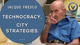 Jacque Fresco - Technocracy, City Strategies, Sourcing Information - Feb. 9, 2011