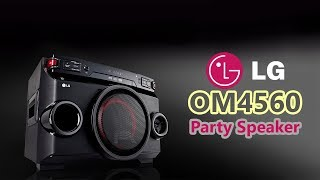 LG OM4560 X-Boom Speaker Features & Price | 2500W Hi-Fi Entertainment System with Bluetooth