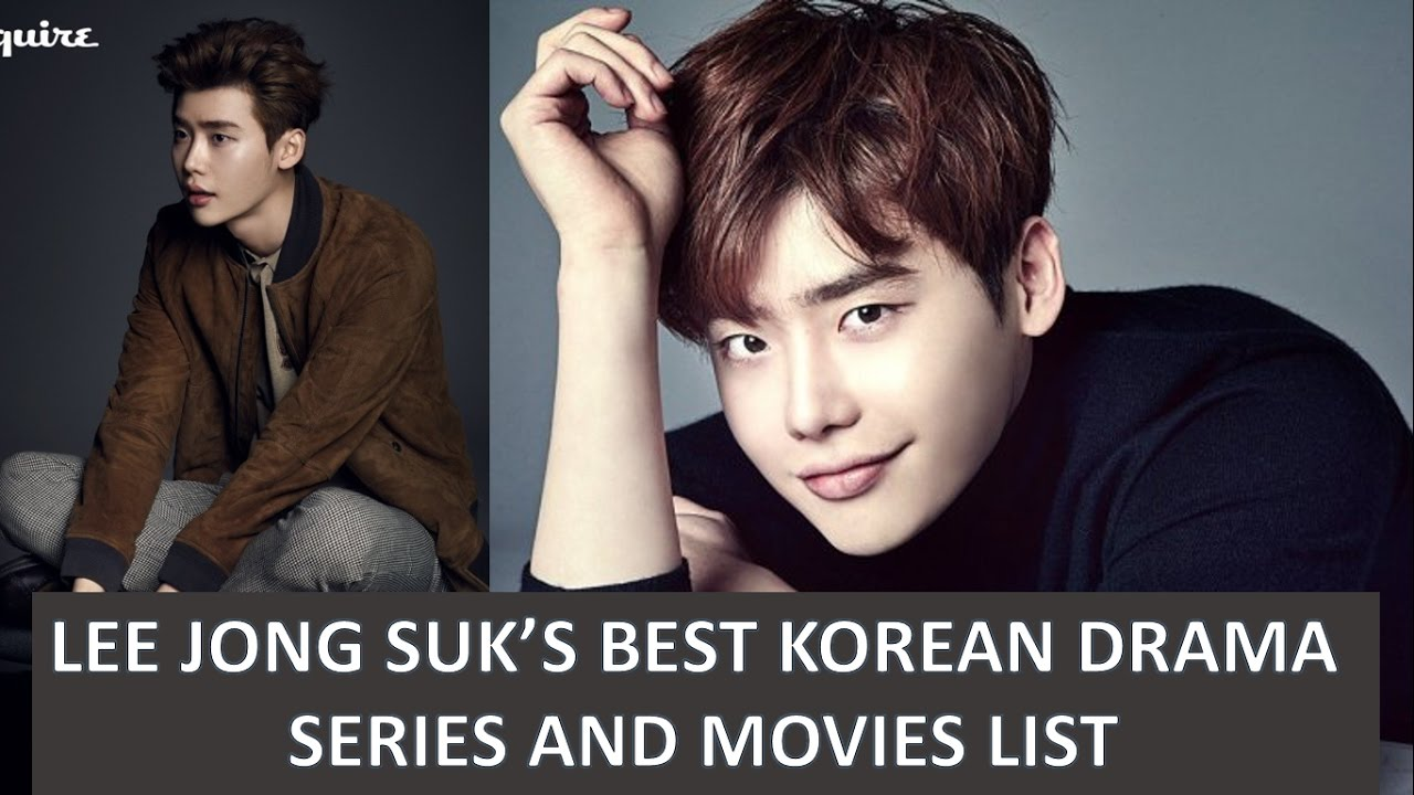 LEE JONG SUK BEST KOREAN DRAMA SERIES AND MOVIES LIST AND HIS UPCOMING  DRAMAS AND MOVIE