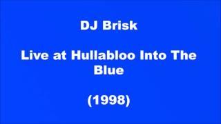dj brisk live hullabaloo into the blue 1998