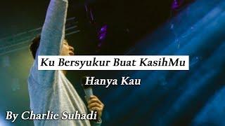 Download lagu Ku Bersyukur Buat KasihMu medley Hanya Kau by Charlie Suhadi