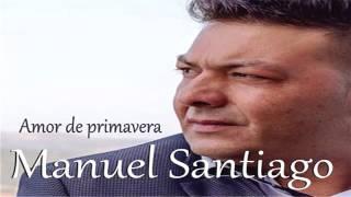 Manuel Santiago Amor de Primavera 2016