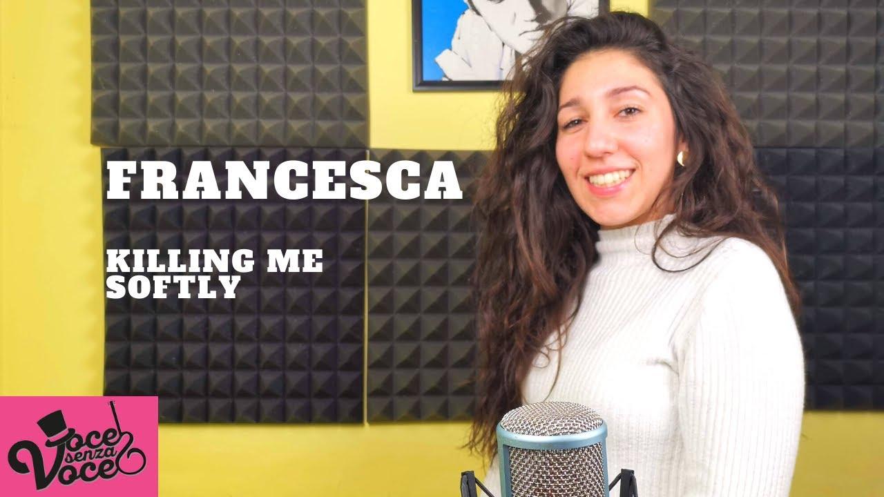 Killing me softly - cover Fugees - canta Francesca grande