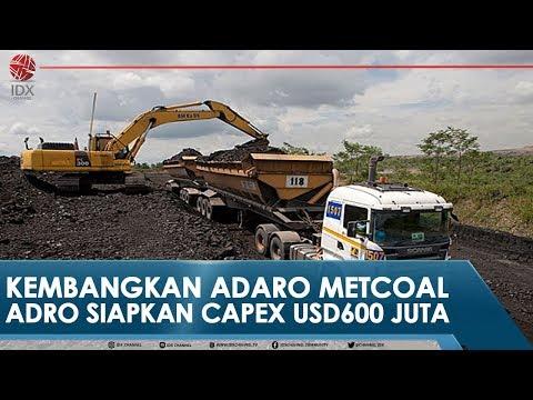 KEMBANGKAN ADARO METCOAL, ADRO SIAPKAN CAPEX USD600 JUTA