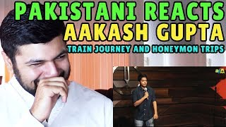 Pakistani Reacts to Aakash Gupta | Train Journey & Honeymoon Trips