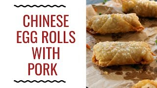 Chinese Egg Rolls with Pork