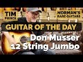 Guitar of the Day: Don Musser 12 String Jumbo | Guest Host: Tim Pierce