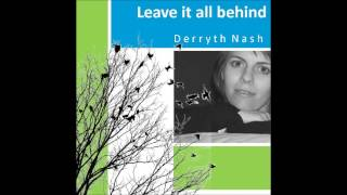 Unspeakable Things -------------- EP Leave It All Behind - Derryth Nash