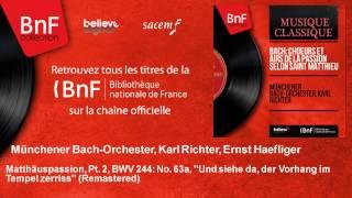 Münchener Bach-Orchester, Karl Richter, Ernst Haefliger - Matthäuspassion, Pt. 2 - Remastered