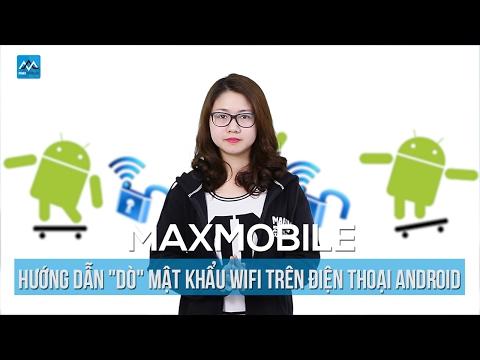 """MaxTips: Hướng dẫn """"dò"""" mật khẩu wifi trên điện thoại Android"""