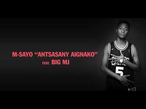 M Sayo ft Big Mj - antsasany aignako