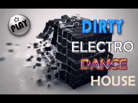 Dirty Electro House Mix 2015 Best House Song Mix Clup