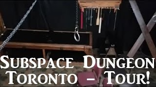 Tour of the Subspace Dungeon in Toronto - Talking to Kinksters #1
