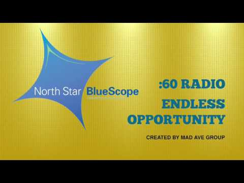 North Star BlueScope Steel Radio - Endless Opportunity - Created by Mad Ave Group