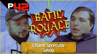 BATIL ROYALE #3 - EFSANE SPORCULAR SAVAŞI w/Socrates Dergi Ekibi