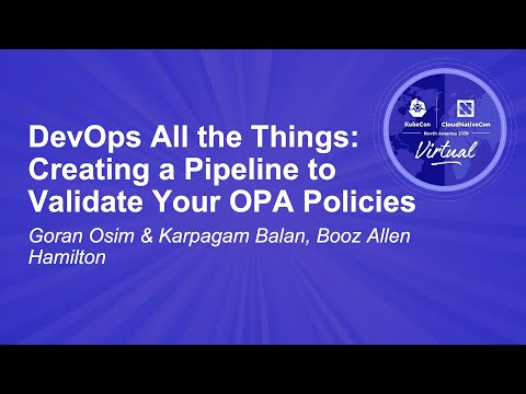 DevOps All the Things: Creating a Pipeline to Validate Your OPA Policies - Goran Osim