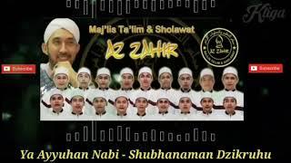 Az zahir Ya ayyuhan nabi - subhanaman dzikruhu