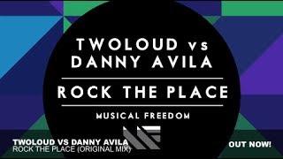 twoloud vs danny avila rock the place original mix