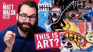They Paid How Much?? Matt Walsh Reviews Modern Art