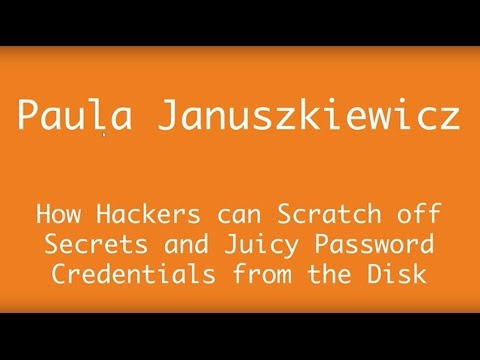 How Hackers can Scratch off Secrets & Juicy Password Credentials from the Disk Paula Januszkiewicz