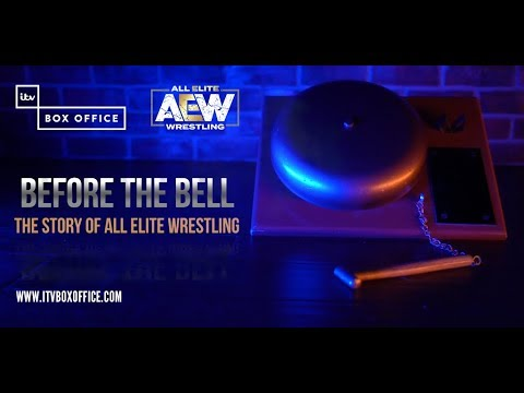 ITV Exclusive - Before The Bell: The Story of All Elite Wrestling
