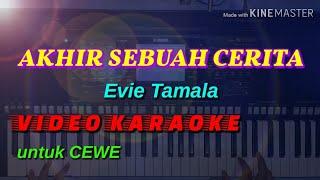 Akhir Sebuah Cerita.Evie Tamala.video karaoke untuk CEWE