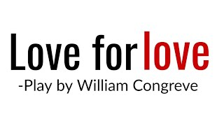 Love for love: Book by William Congreve in Hindi summary & Explanation