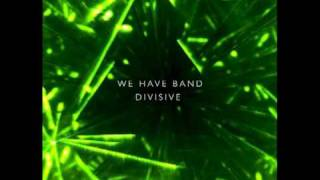 We Have Band - Divisive (Golden Bug extended Mix)