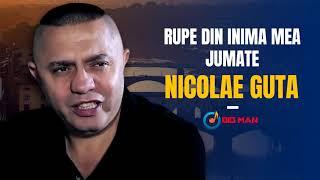 Descarca Nicolae Guta - Rupe din inima mea jumate (Originala 2020)