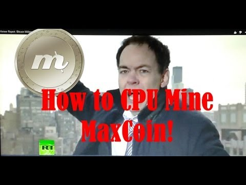 How To Start Mining Maxcoins - CPU Mining Max Coins The Super Simple Guide