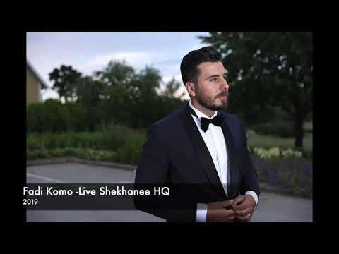 Fadi Komo - Live Shekhanee 2019 HQ