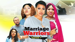 MARRIAGE WARRIORS SEASON 5  - (New Movie ) 2019 Latest Nigerian Nollywood Movies