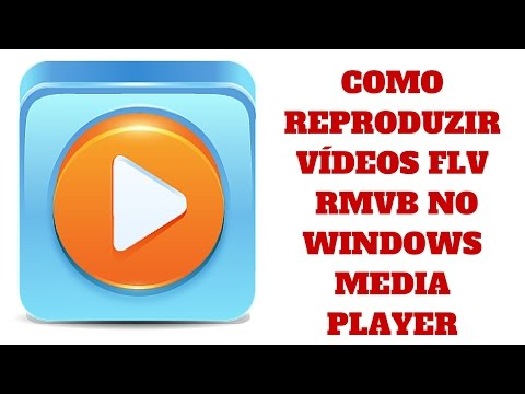 Como reproduzir vídeos FLV  RMVB no Windows Media Player