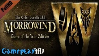 The Elder Scrolls III: Morrowind - Game of the Year Edition Gameplay (PC HD)