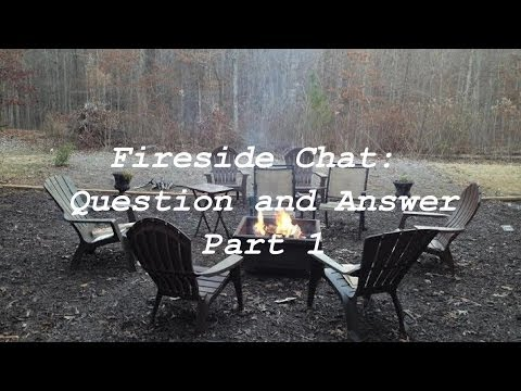 Fireside Chat: Question and Answer Part 1