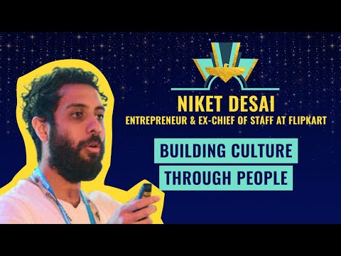 Building culture through people - Niket Desai, Entrepreneur & ex-Chief of Staff at Flipkart