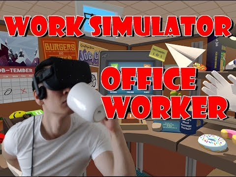 Oculus Rift (VR) Job Simulator - An Office Worker Who Vomits and Makes Love to Horses