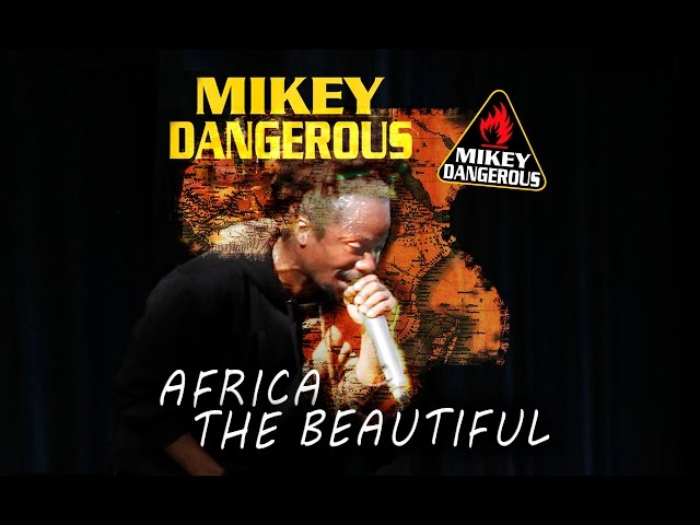 MIKEY DANGEROUS - AFRICA THE BEAUTIFUL (Watson Unlimited / MBoss Records) FEB 2015
