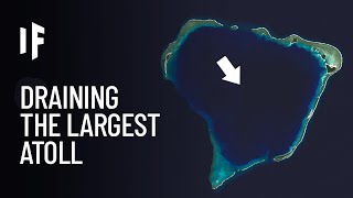 What If You Drained the World's Largest Atoll?