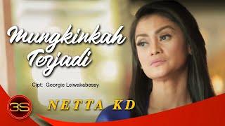 Netta KD - Mungkinkah Terjadi [Official Music Video]