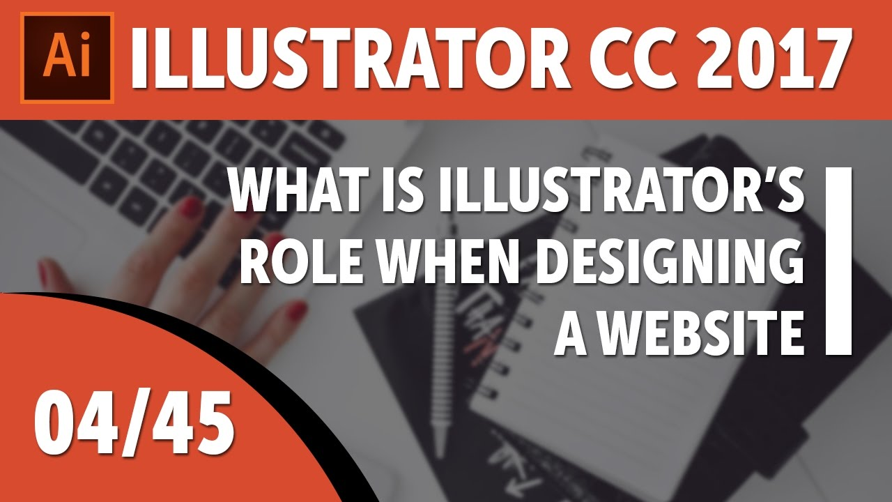 What is Illustrator's role when designing a website - Adobe Illustrator CC 2017 Course [04/45]