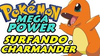 Pokémon Mega Power (Detonado - Parte 21) - Charmander e Muito Surf